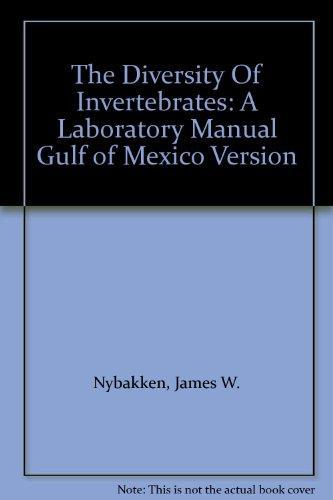 The Diversity Of Invertebrates: A Laboratory Manual Gulf of Mexico Version