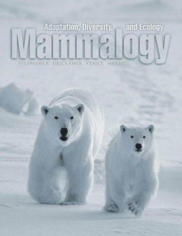 Mammalogy: Adaptation, Diversity and Ecology