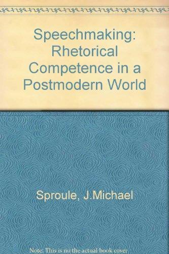 Speechmaking: Rhetorical Competence in a Postmodern World