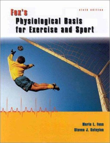 Fox's Physiological Basis for Exercise and Sport