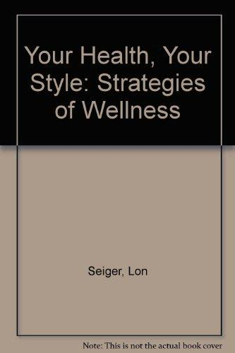 Your Health, Your Style: Strategies for Wellness