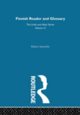 Finnish Reader and Glossary (Uralic and Altaic Series), Vol. 15