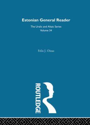 Estonian General Reader (Uralic and Altaic Series Vol. 34)