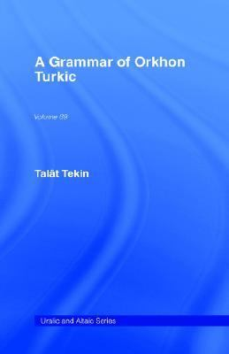 Grammar of Orkhon Turkic - Talat Tekin - Hardcover
