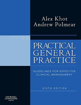Practical General Practice : Guidelines for Effective Clinical Management