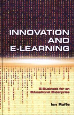 Innovation and E-Learning E-Business For An Educational Enterprise