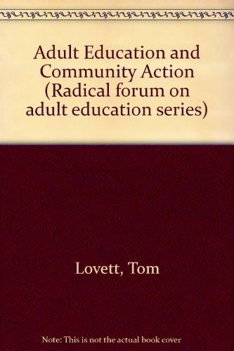 Adult Education and Community Action: Adult Education and Popular Social Movements (Radical forum on adult education series)
