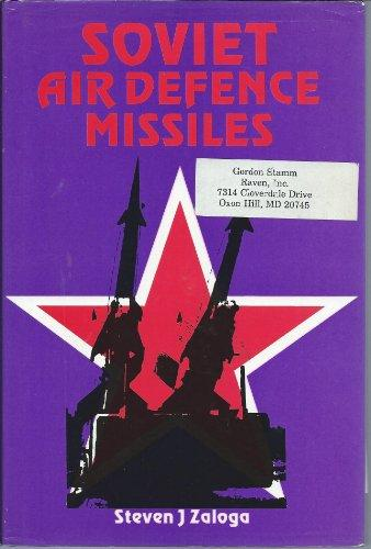 Soviet Air Defence Missiles: Design, Development and Tactics