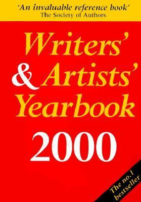 Writers' & Artists' Yearbook 2000 A Directory for Writers, Artists, Playwrights, Writers for Film, Radio and Television, Designers, Illustrators and Photographers