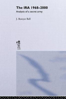 Ira, 1968-2000 Analysis of a Secret Army