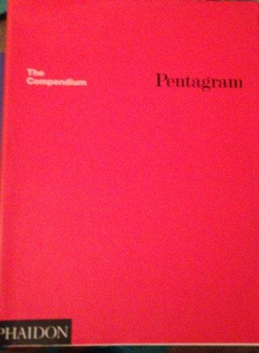 Pentagram: The Compendium; Thoughts, Essays, and Work of the Pentagram Partners in London, New..: Thoughts, Essays, and Work of the Pentagram Partners