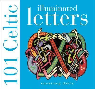 101 Celtic Illuminated Letters