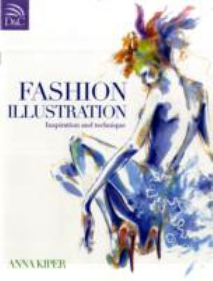 Fashion Illustration : Inspiration and Technique