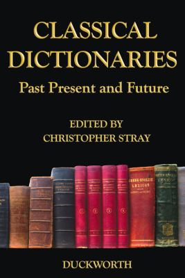 Classical Dictionaries : Past, Present and Future