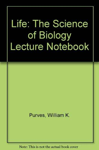 Lecture Notebook for Life: The Science of Biology, Sixth Edition