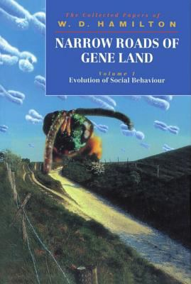 Narrow Roads of Gene Land The Collected Papers of W. D. Hamilton  Evolution of Social Behaviour