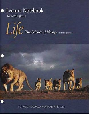 Lecture Notebook To Accompany Life, The Science Of Biology