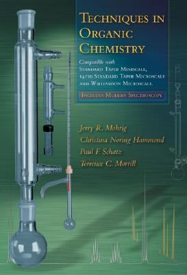 Techniques in Organic Chemistry Miniscale, Standard Taper Microscale, and Williamson Microscale