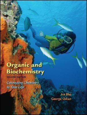 Organic and Biochemistry Connecting Chemistry To Your Life