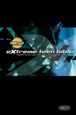 Extreme Teen Study Bible, NKJV: Real Faith for Real Life ...