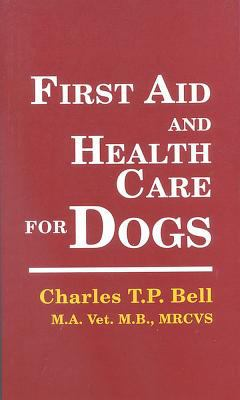 First Aid And Health Care for Dogs