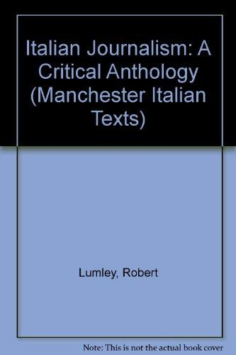 Italian Journalism: A Critical Anthology (Manchester Italian Texts)