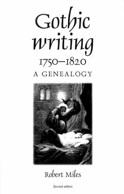 Gothic Writing 1750-1820: A Genealogy, Second Edition