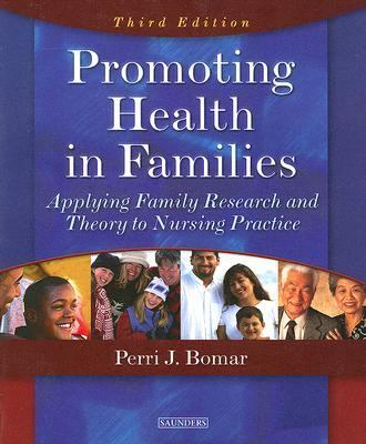 Promoting Health in Families Applying Family Research and Theory to Nursing Practice