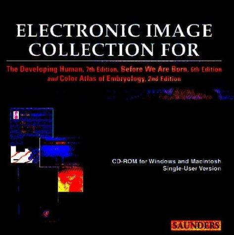 Electronic Image Collection for The Developing Human, 7th Edition, and Before We Are Born, 6th Edition, 1e