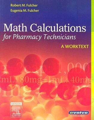 Math Calculations for Pharmacy Technicians A Worktext