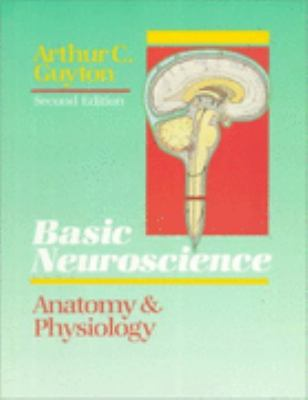 Basic Neuroscience:anat.+physiology