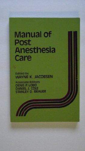 Manual of Post Anesthesia Care
