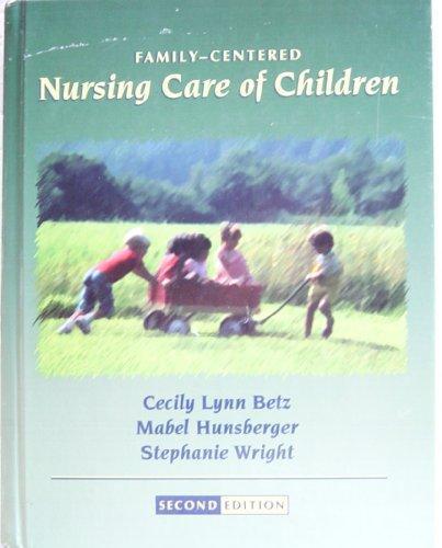 Family-Centered Nursing Care of Children, 2e