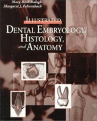 Illustrated Dental Embryology, Histology, and Anatomy