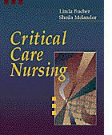 Critical Care Nursing, 1e