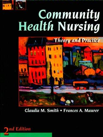 Community Health Nursing: Theory and Practice, 2e