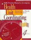 Skills Practice Manual to Accompany Health Unit Coordinating, 4e