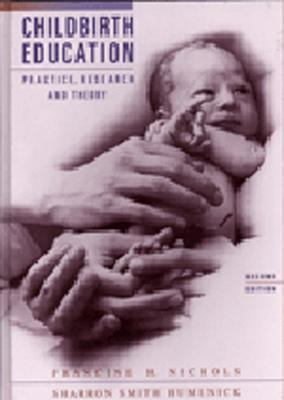 Childbirth Education Practice, Research, and Theory