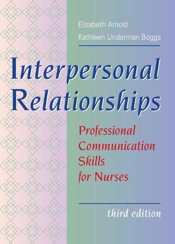 Interpersonal Relationships: Professional Communication Skills for Nurses, 3e