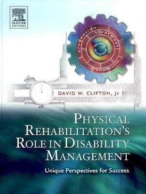 Physical Rehabilitation's Role in Disability Management Unique Perspectives for Success