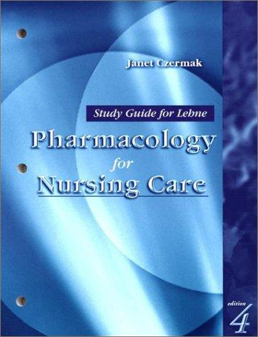 Study Guide for Lehne Pharmacology for Nursing Care