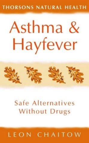 Asthma & Hay Fever: Safe Alternatives Without Drugs (Thorsons Natural Health)