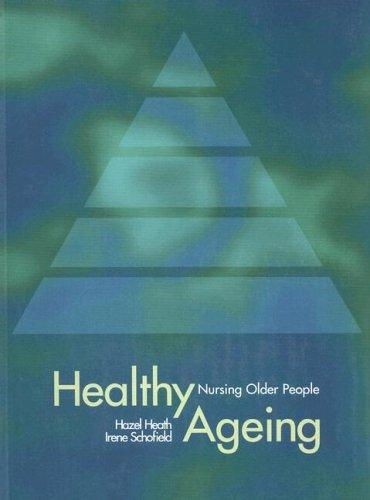 Healthy Ageing: Nursing Older People, 1e