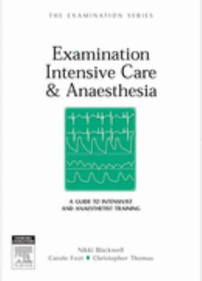 Examination Intensive Care and Anaesthesia: A Guide to Intensivist and Anaesthetist Training