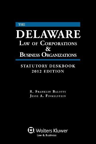 Delaware Law of Corporations & Business Organizations Deskbook, 2012 Edition with CD