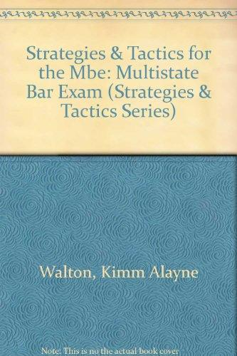 Strategies & Tactics for the Mbe: Multistate Bar Exam (Strategies & Tactics Series)