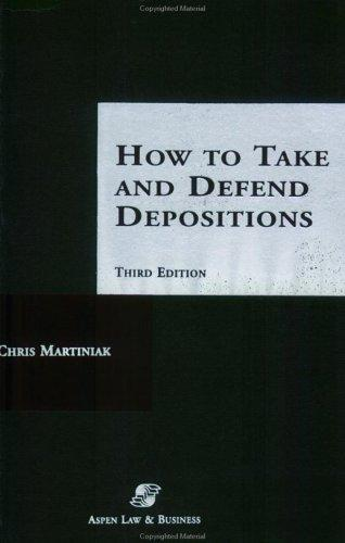 How To Take and Defend Depositions