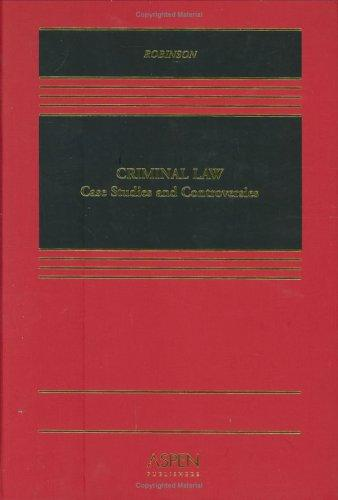 criminal law case studies and controversies robinson outline Amazoncom: criminal law: case studies and controversies, third edition ( aspen casebook series) (9781454807025): paul h robinson: books.