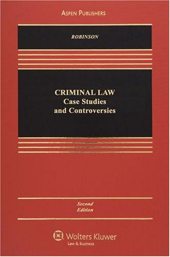 criminal law case studies and controversies robinson outline 0521717795 (pbkinstitute for security studies 3rd title: outline of criminal law and criminal procedure : the case law of the european.
