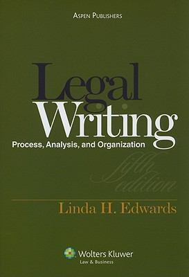 Legal Writing: Process, Analysis and Organization, 5th Edition